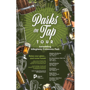 Pittsburgh Parks Conservancy — Developed the look of the marketing materials for the Parks on Tap Tour, a series of happy hours located at Pittsburgh's north side establishments, to benefit Allegheny Commons Park.